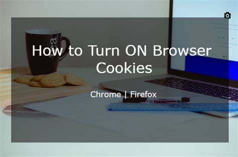 How to Turn on Cookies in Any Browser - Waftr