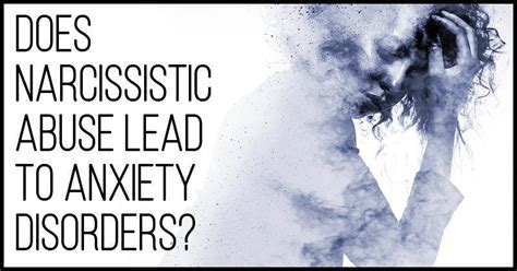 Does Narcissistic Abuse Lead To Anxiety Disorders?