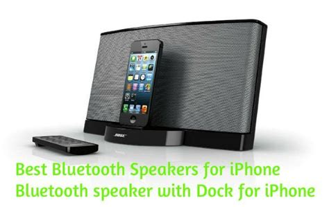 Best speakers for iphone 7: Bluetooth speakers with Docks